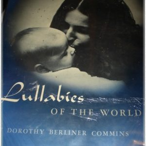 """07-0428 """"LULLABIES OF THE WORLD"""" by Dorothy Berlinger Commins"""