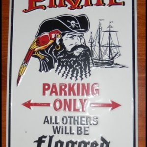 17-0341 PIRATES  WARNING PARKING SIGN