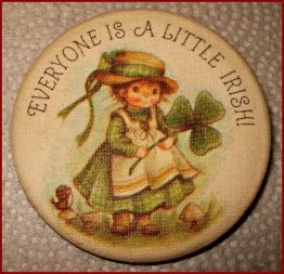 "13-0023 EVERYONE IS A LITTLE IRISH""  PIN BACK BUTTON"