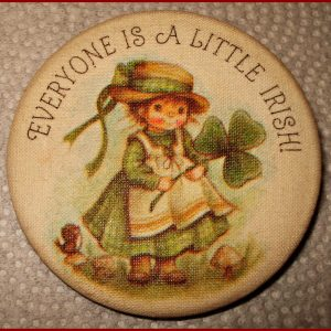 """13-0023 EVERYONE IS A LITTLE IRISH""""  PIN BACK BUTTON"""